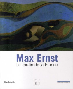 Catalogue d'exposition Max Ernst le jardin de la France