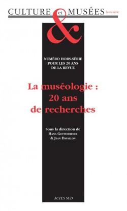 Revue Culture et Musées Hors-série - La Muséologie : 20 ans de recherches