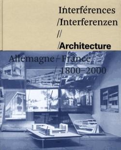 Catalogue d'exposition Interférences, architecture France Allemagne - MAM de Strasbourg