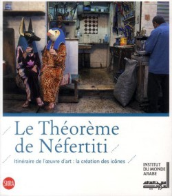 Catalogue d'exposition Le théorème de Nefertiti - Institut du Monde Arabe