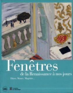 Catalogue d'exposition Fenêtres, de la Renaissance à nos jours -  Fondation de l'Hermitage