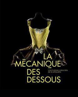 Catalogue d'exposition La mécanique des dessous - Musée des Arts décoratifs