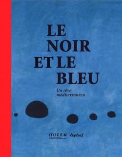 Catalogue d'exposition Le noir et le bleu, un rêve méditerranéen - MuCEM, Marseille