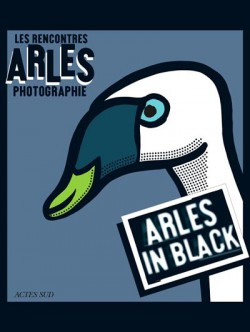 Arles photographie 2013 - Arles in black (English Edition)