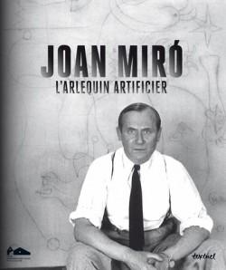 Catalogue d'exposition Joan Miro. L'arlequin artificier