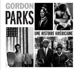 Gordon Parks. Une histoire américaine