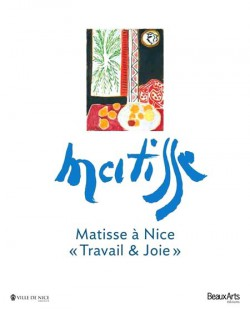 Catalogue d'exposition Matisse à Nice. Travail & joie
