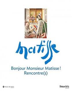 Catalogue d'exposition Bonjour Monsieur Matisse ! Rencontre(s)