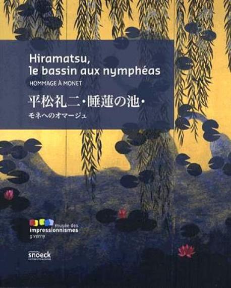 Catalogue d'exposition Hiramatsu, le bassin aux nymphéas - Giverny