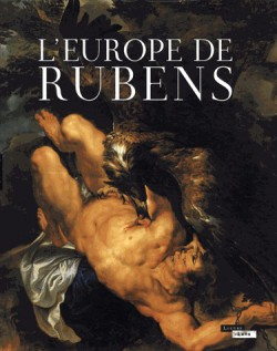 Catalogue d'exposition L'Europe de Rubens - Louvre Lens