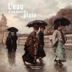 L'eau d'une heure de pluie, images de la pluie dans l'art