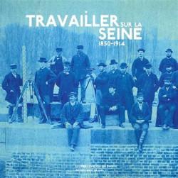 Travailler sur la Seine (1850-1914)