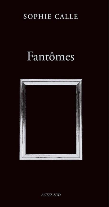 Fantômes de Sophie Calle (Nouvelle édition)
