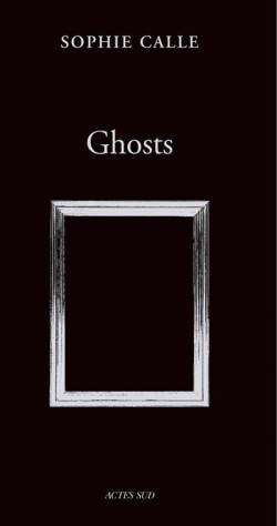Ghosts by Sophie Calle