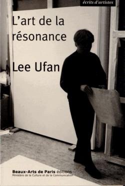 Lee Ufan, l'art de la résonance - Ecrits d'artistes