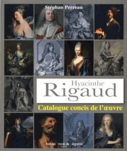 Hyacinthe Rigaud (1659-1743) - Catalogue concis de l'oeuvre