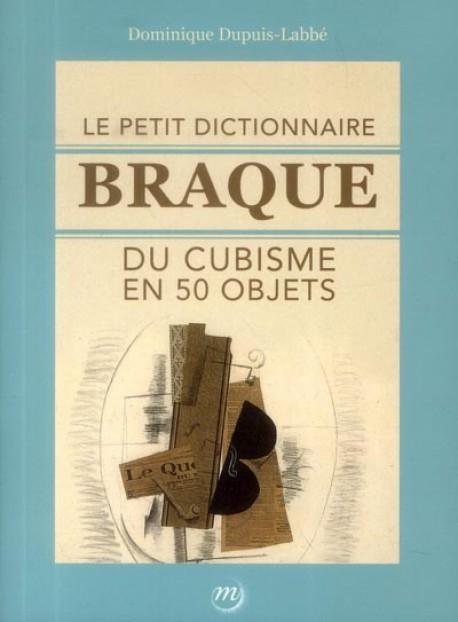 Le petit dictionnaire Braque en 50 objets