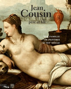 Catalogue d'exposition Jean Cousin père et fils, une famille de peintres au XVIe siècle - Musée du Louvre