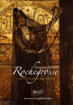 Catalogue d'exposition Georges-Antoine Rochegrosse, les fastes de la décadence
