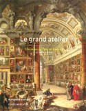 [Sold� - 60%] Le grand atelier: chemins de l'art en Europe, Ve-XVIIIe si�cle