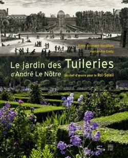 Le jardin des Tuileries d'André Le Nôtre. Un chef-d'oeuvre pour le Roi-Soleil