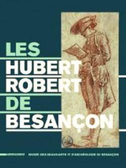 Catalogue d'exposition Les Hubert Robert de Besançon