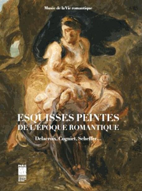 Catalogue d'exposition Esquisses peintes de l'époque romantique - Delacroix, Cogniet, Scheffer...