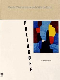 Catalogue d'exposition Serge Poliakoff - Le rêve des formes