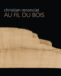 Christian Renonciat - The way of wood (Bilingual edition)