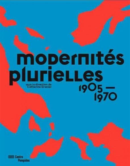 Catalogue d'exposition Modernités plurielles 1905 -1970