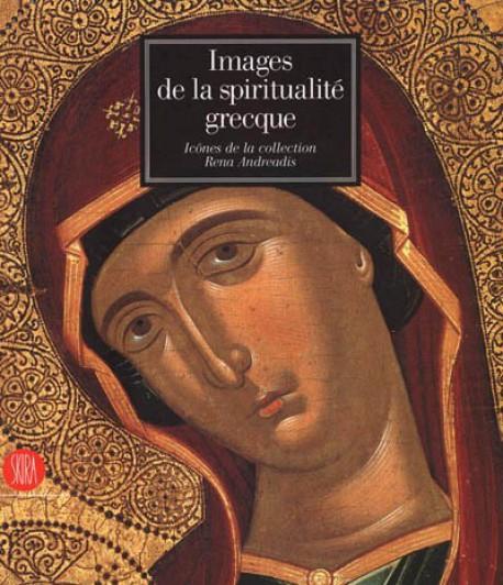 Images de la spiritualité grecque, icônes de la collection Rena Andreadis