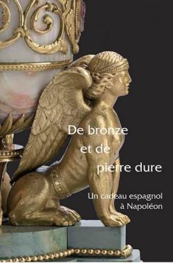 Catalogue d'exposition De bronze et de pierre dure, un cadeau espagnol à Napoléon