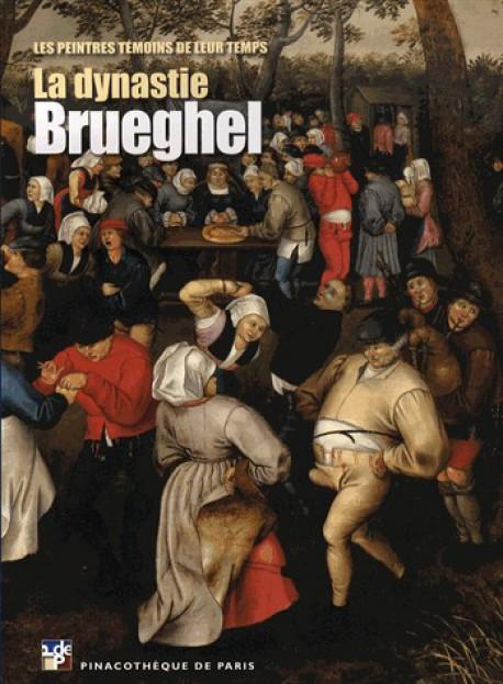 Album de l'exposition La dynastie Brueghel (Bilingue) - Pinacothèque de Paris
