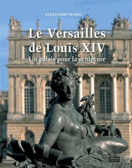 Le Versailles de Louis XIV, un Palais pour la sculpture
