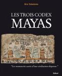 [Sold� -50 %] Les Trois Codex Mayas