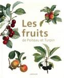 [Sold� -40 %] Les Fruits de Poiteau et Turpin