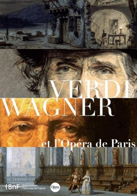 Catalogue d'exposition Werdi, Wagner et l'Opéra de Paris