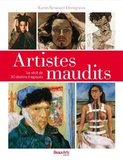 Artistes maudits - Le récit de 30 destins tragiques
