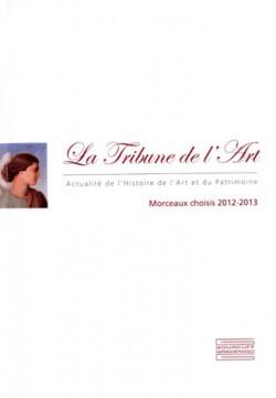 La Tribune de l'Art - Morceaux choisis 2012-2013
