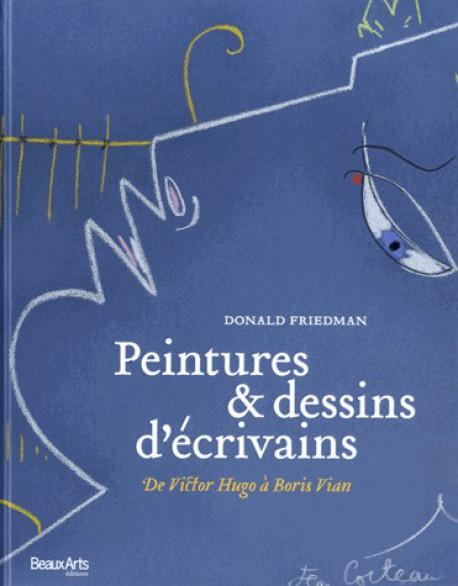Peintures et dessins d'écrivains, de Victor Hugo à Boris Vian