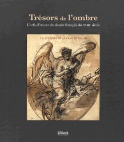 Trésors de l'ombre - Chefs-d'oeuvre du dessin français du XVIIIe siècle, collections de la Ville de Rouen