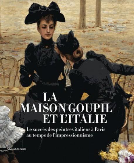 La maison Goupil et l'Italie. Le succès des peintres italiens à Paris au temps de l'impressionnisme