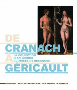 Catalogue d'exposition De Cranach à Gericault - Collection Jean Gigoux du musée de Besançon