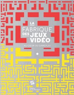 Catalogue d'exposition La fabrique des jeux vidéo - Cité des Sciences