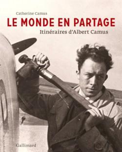 Itinéraires d'Albert Camus, le monde en partage