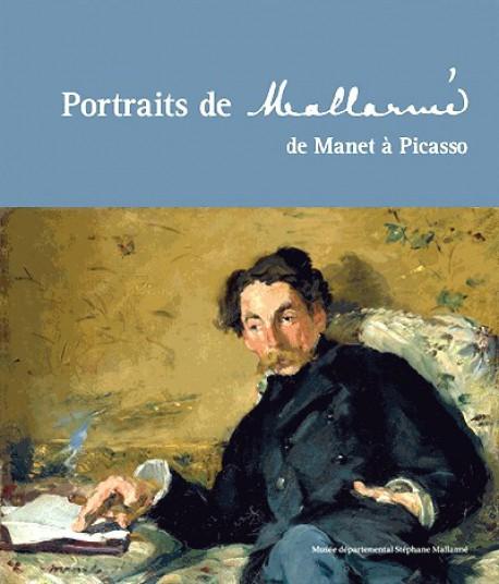 Portraits de Mallarmé, de Manet à Picasso