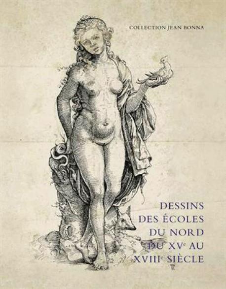 Dessins des écoles du Nord du XVe au XVIIIe siècle - Collection Jean Bonna