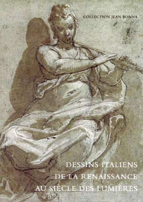 Dessins italiens de la Renaissance au siècle des Lumières - Collection Jean Bonna
