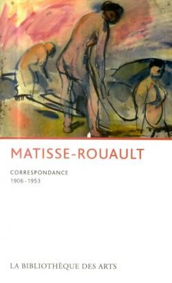 Matisse - Rouault, 1906-1953 correspondances