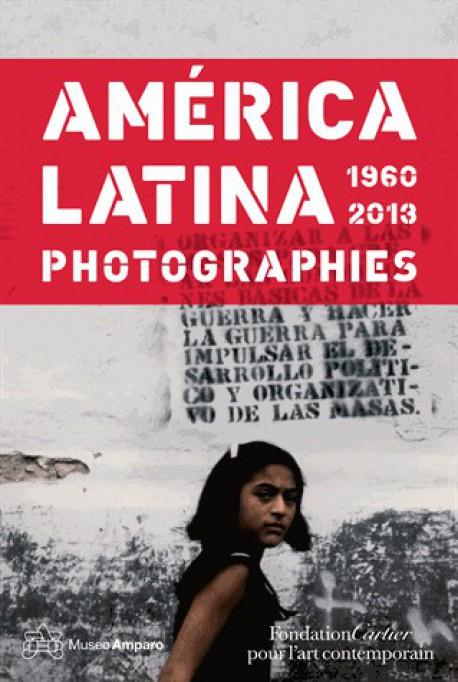 Catalogue d'exposition Photographies América latina 1960-2013 - Fondation Cartier